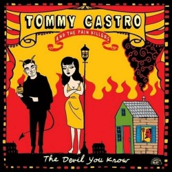 CD TOMMY CASTRO & THE PAIN KILLERS THE DEVIL YOU KNOW 014551495826