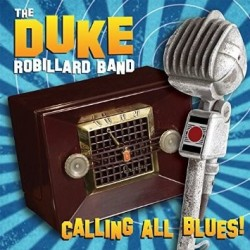 CD THE DUKE ROBILLARD BAND CALLING ALL BLUES! 3149028061529