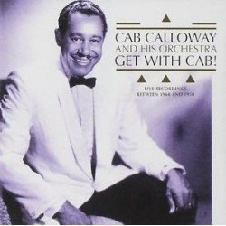 CD CAB CALLOWAY AND HIS ORCHESTRA GET WITH CAB! 4011778120032