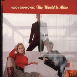 CDS HOOVERPHONIC THE WORLD IS MINE 5099767264522