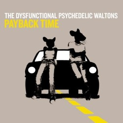 CDS THE DYSFUNCTIONAL PSYCHEDELIC WALTONS PAYBACK TIME 5099767358627