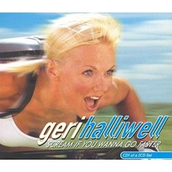 CDS GERI HALLIWELL SCREAM IF YOU WANNA GO FASTER 724387961326