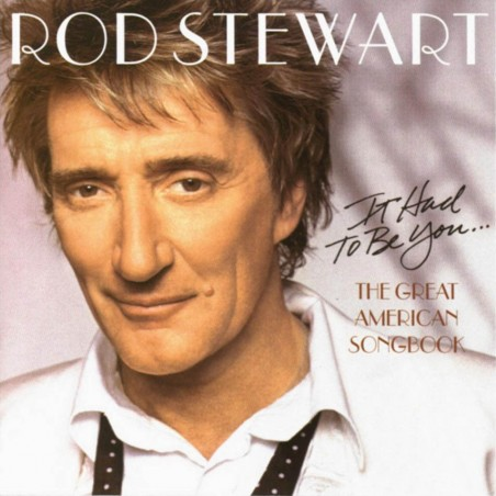 CD Rod Stewart-It had to be you the great american songboock 743219686725