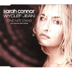 CDS SARAH CONNOR FT WYCLEF JEAN ONE NITE STAND (OF WOLVES AND SHELP) 5099767308059