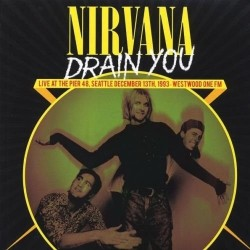 LP NIRVANA DRAIN YOU LIVE AT THE PIER 48, SEATTLE DECEMBER 13TH, 1993- WESTWOOD ONE FM 889397003234