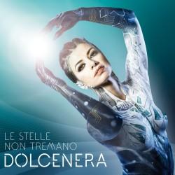 CD DOLCENERA LE STELLE NON TREMANO 602547515711