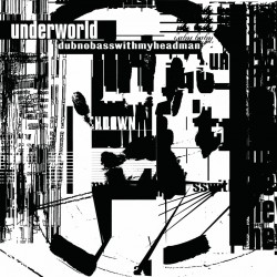 CD UNDERWORLD DUBNOBASSWITHMYHEADMAN 602537907946