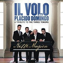 CD IL VOLO WITH PLACIDO DOMINGO A TRIBUTE TO THE THREE TENORS NOTTE MAGICA 889853519620