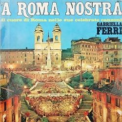 LP GABRIELLA FERRI 'A ROMA NOSTRA