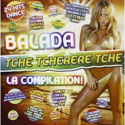 CD BALADA TCHE TCHERERE TCHE LA COMPILATION 8030615067596