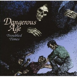 CD DANGEROUS AGE TROUBLED TIMES 4017987000479