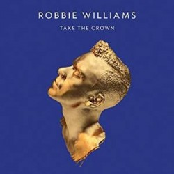 CD ROBBIE WILLIAMS TAKE THE CROWN 602537168071