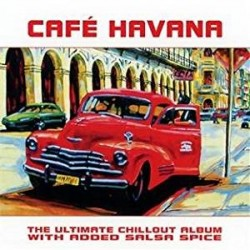 CD CAFE' HAVANA THE ULTIMATE CHILLOUT ALBUM WITH ADDEO SALSA SPICE 5050232909720