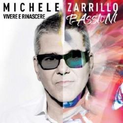 CD DOPPIO MICHELE ZARRILLO VIVERE E RINASCERE PASSIONI 602567194262
