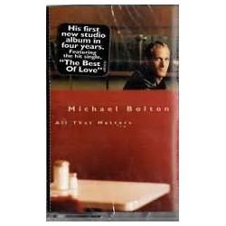 MC MICHAEL BOLTON ALL THAT MATTERS 5099748853141