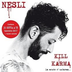 CD NESLI KILL KARMA LA MENTE E' UN'ARMA... 602557389456