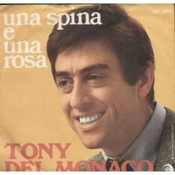 TONY DEL MONACO UNA SPINA E UNA ROSA/PECCATO 45 GIRI