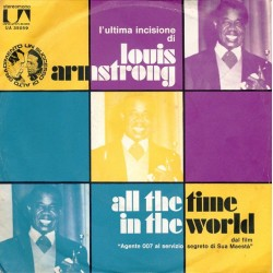 L'ULTIMA INCISIONE DI LOUIS ARMSTRONG ALL THE TIME/IN THE WORLD 45 GIRI