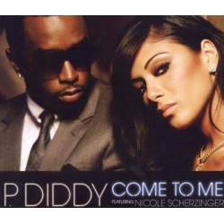CDS P. DIDDY FT NICOLE SCHERZINGER COME TO ME 075679445520