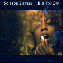 CDS SCISSOR SISTERS KISS YOU OFF 602517263109