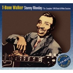 CD T-BONE WALKER STORMY MONDAY/ THE COMPLETE 1949 BLACK & WHITE SESSIONS 8026575201422