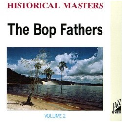 CD HISTORICAL MASTERS THE BOP FATHER VOL.2