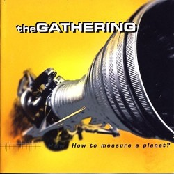CD THE GATHERING HOW TO MEASURE A PLANET? 7277017726824