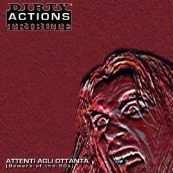 CD DIRTY ACTIONS TRIBUTE ATTENTI AGLI OTTANTA (BEWARE OF THE 80S) 8033324460375