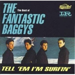 CD THE FANTASTIC BAGGYS TELL 'EM I'M SURFIN 077779993925