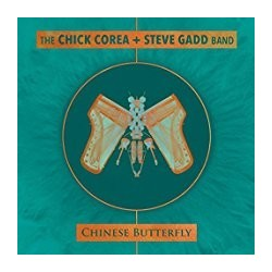 CD THE CHICK COREA + STEVE GADD BAND CHINESE BUTTERFLY 888072042186
