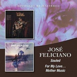 CD JOSE' FELICIANO SOULED/FOR MY LOVE...MOTHER MUSIC 5017261212047