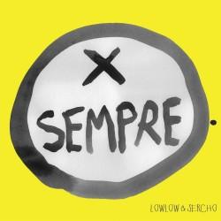 CD LOWLOW & SERCHO PER SEMPRE 8388766353427