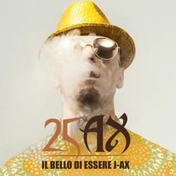CD 25J-AX IL BELLO DI ESSERE J-AX 2CD 190759108025